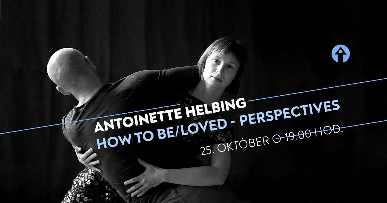 Antoinette Helbing: How to be/loved - Perspectives